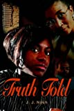 Front cover for the book Truth Told by J J Nash
