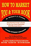 How to Market You and Your Book, Richard F. O'Connor, 0913243140
