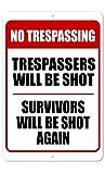 The King Kush Trespassing - Trespassers Will Be Shot, Survivors Will Be Shot Again Sign - 8 x 12 Aluminum Outdoor Sign