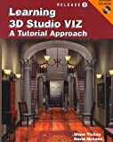 Learning 3D Studio VIZ : A Tutorial Approach, Tickoo, Sham and McLees, David, 1566375452