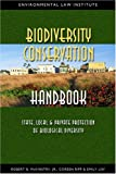Biodiversity Conservation Handbook : State, Local, and Private Protection of Biological Diversity, McKinstry, Robert B. and Ripp, Coreen, 158576096X
