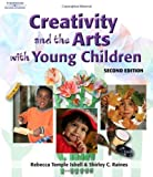 Creativity and the Arts with Young Children by Rebecca T. Isbell (2006-04-07)