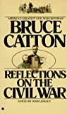 Reflections on the Civil War, Bruce Catton, 0425104958