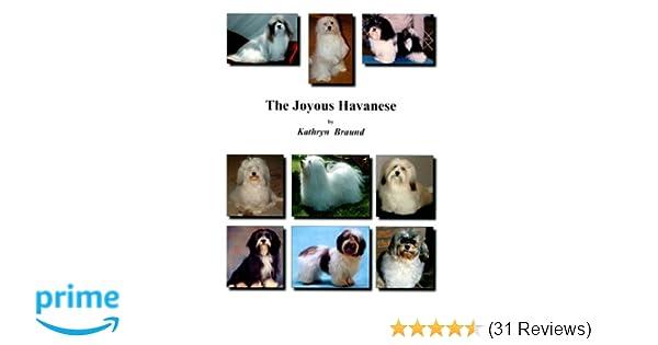 The Joyous Havanese Kathryn Braund 9780972058520 Amazon Books