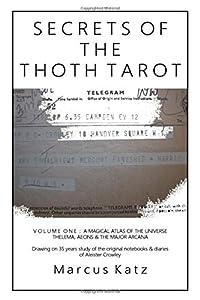Secrets of the Thoth Tarot VOL I: A Magical Atlas of the Universe