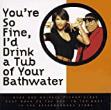 You're So Fine, I'd Drink a Tub of Your Bathwater, Stephan Dweck and Monteria Ivey, 0786882026
