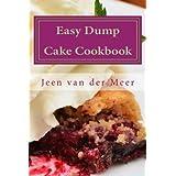 Easy Dump Cake Cookbook: 20 Amazing Dump Cake Recipes
