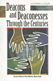 Deacons and Deaconesses Through the Centuries, Olson, Jeannine E., 0758600577