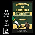 The Cheesehead Devotional: Daily Meditations for Green Bay Packers, Their Fans, and NFL Football Fanatics (Kickoff Edition) Audiobook by Judy DuCharme Narrated by Gregory Bratton