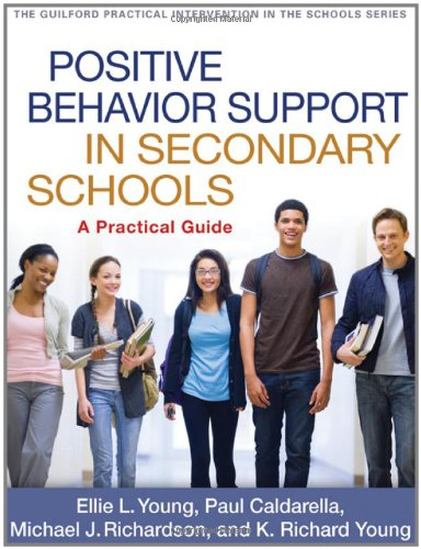 Positive Behavior Support in Secondary Schools: A Practical Guide (The Guilford Practical Intervention in the Schools Series)
