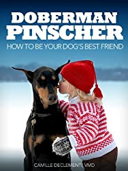 Doberman Pinscher: How to Be Your Dog's Best Friend (101 Publishing: Pets Series)