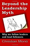 Beyond the Leadership Myth, Christian Monö, 1492896837