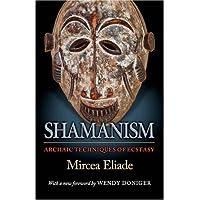 Shamanism: Archaic Techniques of Ecstasy