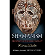 Shamanism: Archaic Techniques of Ecstasy (Mythos: The Princeton/Bollingen Series in World Mythology)