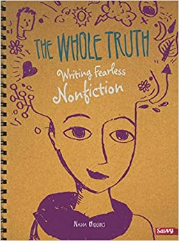 The Whole Truth: Writing Fearless Nonfiction (Writer's Notebook)