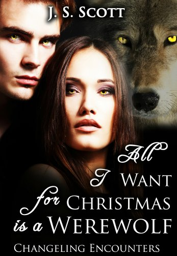 In a moment of pure desperation, Faith asks Santa for a Christmas miracle…and finds out that old St Nick sometimes grants Holiday wishes in best and most mysterious of ways…All I Want For Christmas Is A Werewolf  by J. S. Scott