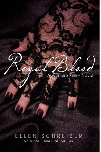 Royal Blood (Vampire Kisses, Book 6)