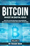 img - for Bitcoin: Bitcoin book for beginners: How to buy Bitcoin safely, Bitcoin Wallet recommendations, Best Online trading platforms, Bitcoin ATM-s, Bitcoin mining (Invest in digital Gold) (Volume 2) book / textbook / text book
