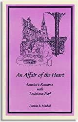 An affair of the heart: America's romance with Louisiana food (Patricia B. Mitchell foodways publications)