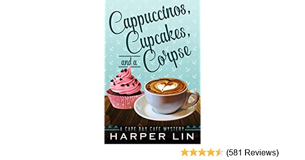 Cappuccinos, Cupcakes, and a Corpse (A Cape Bay Cafe Mystery Book 1 ...