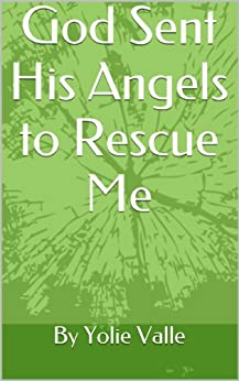 God Sent His Angels to Rescue Me (English Edition