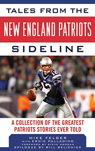 Championship National 2002 Game - Tales from the New England Patriots Sideline: A Collection of the Greatest Stories of the Team's First 40 Years (Tales from the Team)