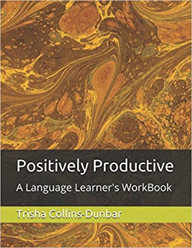 Positively Productive: A Language Learner's WorkBook