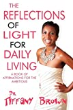 The Reflections of Light for Daily Living, Tiffany Brown, 1451231431