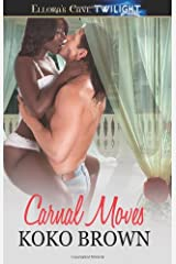 Carnal Moves: Ellora's Cave Paperback