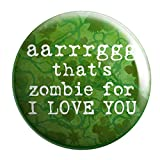 "Geek Details Zombie Themed 2.25"" Pinback Button (ARRG Is Zombie For I Love You)"