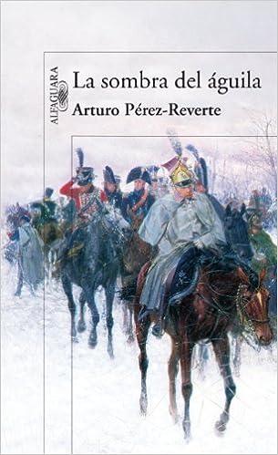 La sombra del águila by Arturo Pérez-Reverte 2008-12-01: Amazon.es ...