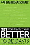 Book cover image for Get Better: 15 Proven Practices to Build Effective Relationships at Work
