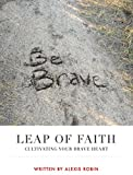 img - for Leap Of Faith: Cultivating Your Brave Heart book / textbook / text book
