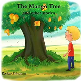 The Mango Tree and Other Stories by [Srivastava, Rachna]
