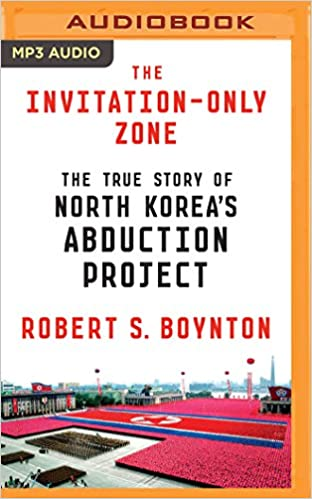 The invitation only zone the true story of north koreas abduction the invitation only zone the true story of north koreas abduction project robert s boynton ralph lister 9781511392921 amazon books stopboris Image collections