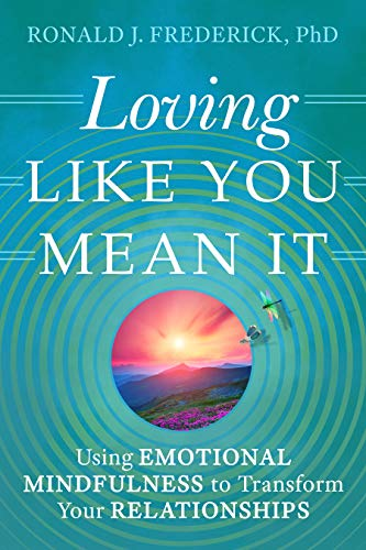 Pdf Self-Help Loving Like You Mean It: Use the Power of Emotional Mindfulness to Transform Your Relationships