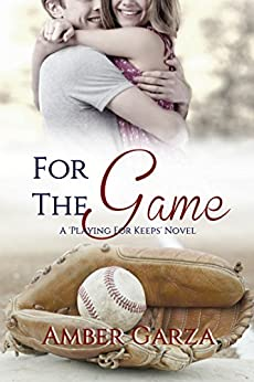 For the Game (Playing for Keeps Book 2) by [Garza, Amber]