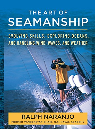 Landfall Navigation - The Art of Seamanship: Evolving Skills, Exploring Oceans, and Handling Wind, Waves, and Weather