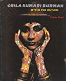 img - for Chila Kumari Burman: Beyond Two Cultures by Lynda Nead (1995-05-01) book / textbook / text book