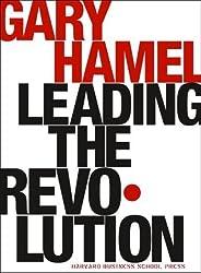 Leading the Revolution by Gary Hamel (2000-08-03)