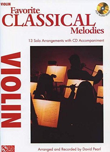 Favorite Classical Melodies: Violin (Play -