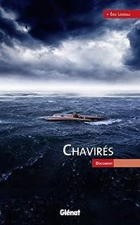 Chavirés : document, Loizeau, Éric