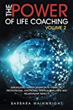 Books : The Power of Life Coaching Volume 2: Manifesting Transformation in Financial, Professional, Emotional, Spiritual, Wellness and Relationship Aspects