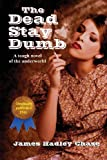 The Dead Stay Dumb, James Hadley Chase, 1617209899