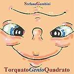 Torquato genio quadrato   Stefano Gambini