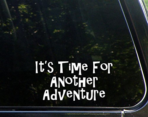It's Time For Another Adventure - 7 1/4