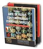 img - for Arte Con Vidrio Contempora neo Usando El Soplete: Una Gui a Pra ctica Para Darle Forma Al Vidrio Con La Flama book / textbook / text book