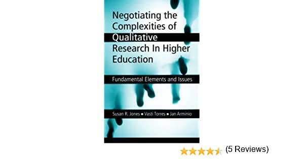 of qualitative research in higher education fundamental elements and issues susan r jones vasti torres jan arminio books