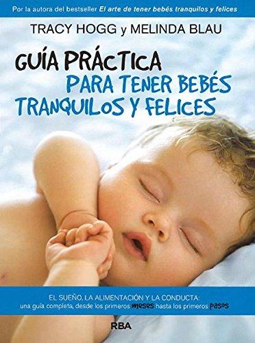 Guía práctica para tener bebés tranquilos y felices (Spanish Edition)