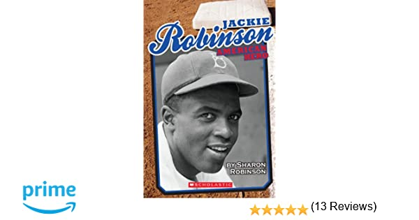Workbook black history month biography worksheets : JACKIE ROBINSON: AMERICAN HERO: Sharon Robinson: 9780545540063 ...